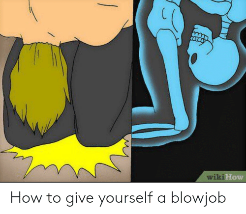How do you give yourself a blowjob
